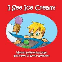 I See Ice Cream by Veronica M Lloyd image