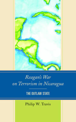 Reagan's War on Terrorism in Nicaragua by Philip W. Travis image