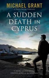 A Sudden Death in Cyprus by Michael Grant image