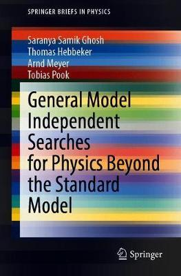 General Model Independent Searches for Physics Beyond the Standard Model by Saranya Samik Ghosh