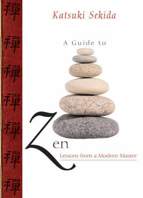 A Guide to Zen: Lessons in Meditation from a Modern Master by Katsuki Sekida image