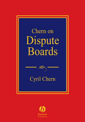 Chern on Dispute Boards: Practice and Procedure by Dr. Cyril Chern image