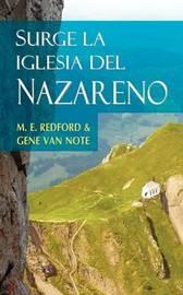 SURGE LA IGLESIA DEL NAZARENO (Spanish: Rise of the Church of the Nazarene) by Gene van Note