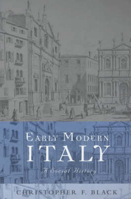 Early Modern Italy by Christopher Black