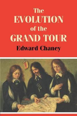 The Evolution of the Grand Tour by Edward Chaney image