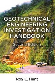 Geotechnical Engineering Investigation Handbook by Roy E. Hunt