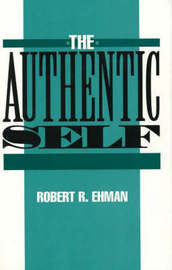 The Authentic Self by Robert R. Ehman image