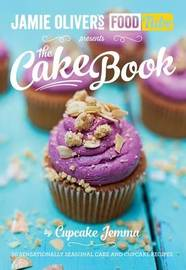Jamie's Food Tube: The Cake Book by Cupcake Jemma