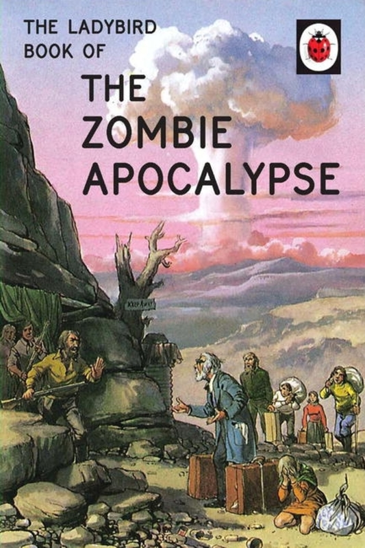 The Ladybird Book of the Zombie Apocalypse by Jason Hazeley