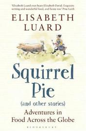 Squirrel Pie and other stories by Elisabeth Luard