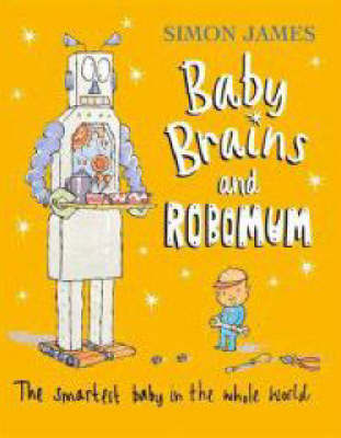 Baby Brains and the Robomum by Simon James image