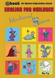 English for Children - Medieval Times by My Ebook Publishing House