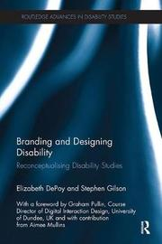 Branding and Designing Disability by Elizabeth DePoy