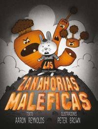 Las Zanahorias Maleficas by Aaron Reynolds