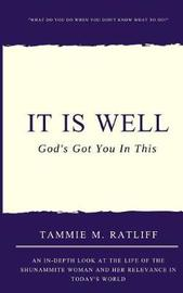 It Is Well by Tammie Ratliff