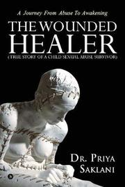 The Wounded Healer ( True story of a child sexual abuse survivor) by Dr Priya Saklani