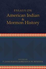 Essays on American Indian and Mormon History by P Jane Hafen