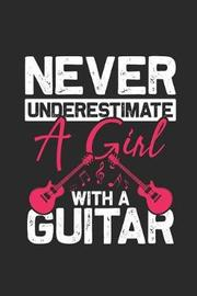 Never Underestimate a Girl with a Guitar by Guitar Publishing