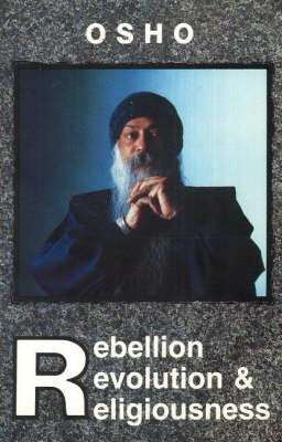 Rebellion, Revolution and Religiousness by Osho image