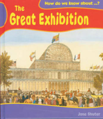 The Great Exhibition by Jane Shuter