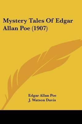 Mystery Tales of Edgar Allan Poe (1907) by Edgar Allan Poe