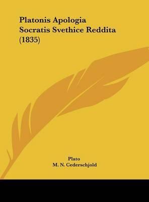 Platonis Apologia Socratis Svethice Reddita (1835) by Plato