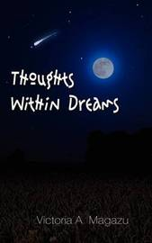 Thoughts within Dreams by Victoria A. Magazu image