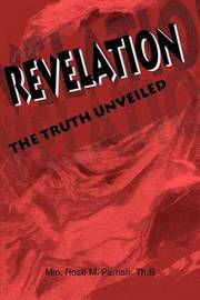 Revelation: The Truth Unveiled by Rose M. Parrish image