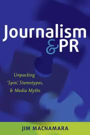 Journalism and PR by Jim MacNamara