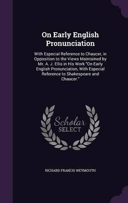 On Early English Pronunciation by Richard Francis Weymouth image