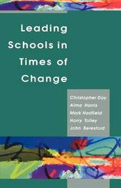 LEADING SCHOOLS IN TIMES OF CHANGE by Christopher Day image