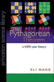The Pythagorean Theorem by Eli Maor