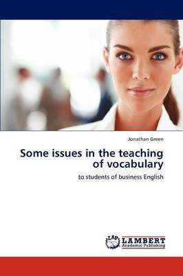 Some Issues in the Teaching of Vocabulary by Jonathan Green