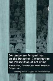 Contemporary Perspectives on the Detection, Investigation and Prosecution of Art Crime by Duncan Chappell