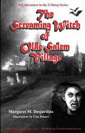 The Screaming Witch of Olde Salem Village by Margaret Desjardins