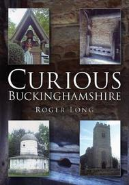 Curious Buckinghamshire by Roger Long image