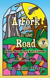 A Fork in the Road by Joan Kristin Haugan