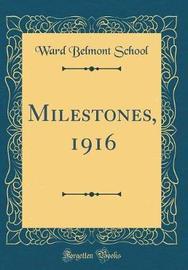 Milestones, 1916 (Classic Reprint) by Ward-Belmont School
