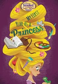 Disney Tangled the Series: My First Year as a Princess by Rachael Upton