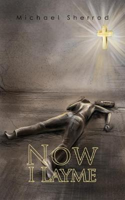 Now I Layme by Michael Sherrod