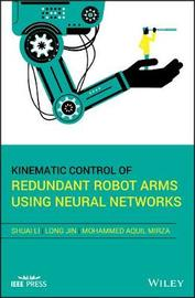 Kinematic Control of Redundant Robot Arms Using Neural Networks by Shuai Li
