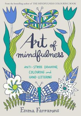 Art of Mindfulness by Emma Farrarons