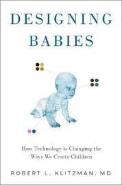 Designing Babies by Robert Klitzman