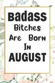 Badass Bitches Are Born In August by Tricori Series Birthday image