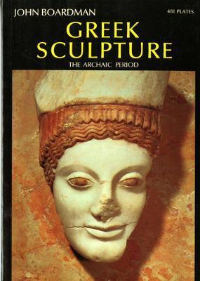Greek Sculpture by John Boardman