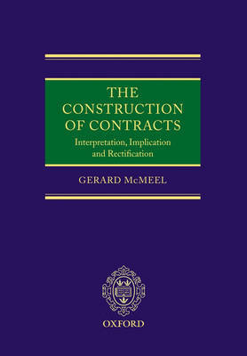 The Construction of Contracts: Interpretation, Implication and Rectification by Gerard McMeel image