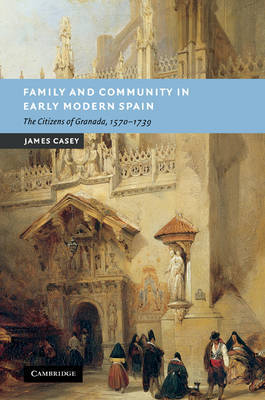 Family and Community in Early Modern Spain by James Casey image