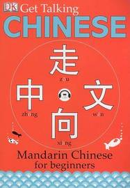 Get Talking Chinese: Mandarin Chinese for Beginners by Elinor Greenwood