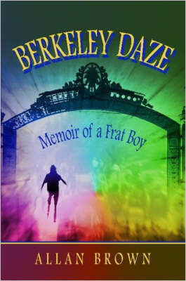 Berkeley Daze by Allan Brown