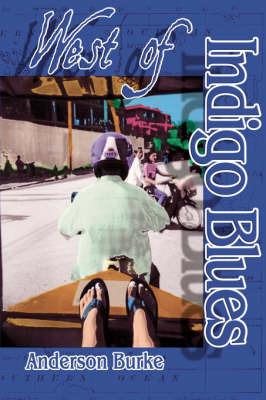 West of Indigo Blues by Anderson, Burke